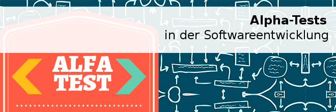 Alpha-Tests in der Softwareentwicklung